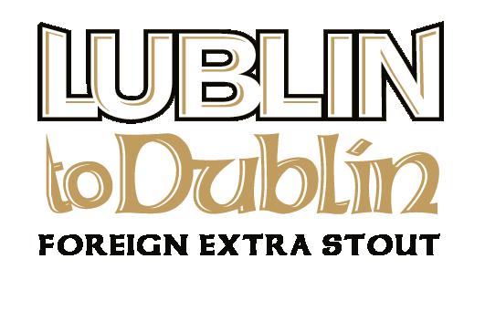 LUBLIN TO DUBLIN - Foreign Extra Stout brand Ol-01